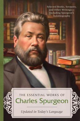 Essential Works of Charles Spurgeon