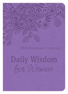 Daily Wisdom for Women: 2014 Devotional Collection
