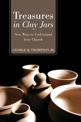 Treasures in Clay Jars: New Ways to Understand Your Church