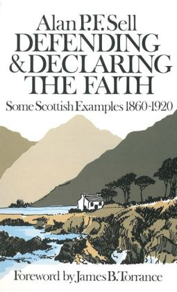 Defending and Declaring The Faith: Some Scottish Examples, 1869-1920