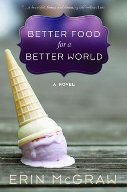 Better Food for a Better World: A Novel