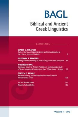 Biblical and Ancient Greek Linguistics, Volume 1