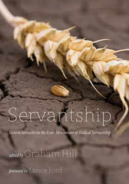Servantship: Sixteen Servants on the Four Movements of Radical Servantship