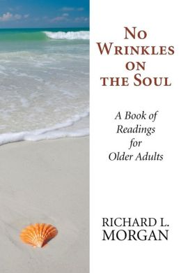 No Wrinkles on the Soul: A Book of Readings for Older Adults
