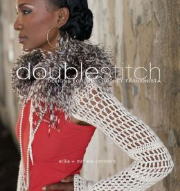 Double Stitch: Designs for the Crochet Fashionista