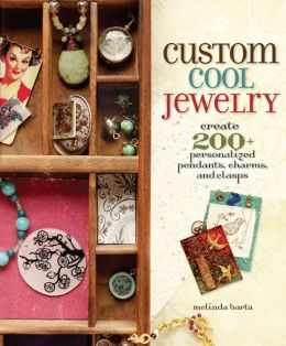 Custom Cool Jewelry: Create 2+ Personalized Pendants, Charms, and Clasps