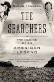 Book Cover Image. Title: The Searchers:  The Making of an American Legend, Author: Glenn Frankel