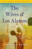 Book Cover Image. Title: The Wives of Los Alamos, Author: TaraShea Nesbit