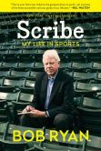 Book Cover Image. Title: Scribe:  My Life in Sports, Author: Bob Ryan