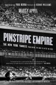 Book Cover Image. Title: Pinstripe Empire:  The New York Yankees from Before the Babe to After the Boss, Author: Marty Appel