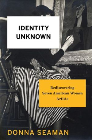 Identity Unknown: Portraits of American Women Artists
