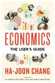 Book Cover Image. Title: Economics:  The User's Guide, Author: Ha-Joon Chang