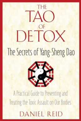 The Tao of Detox: The Secrets of Yang-Sheng Dao