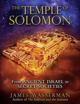 The Temple of Solomon: From Ancient Israel to Secret Societies