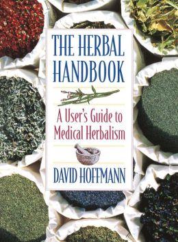 The Herbal Handbook: A User's Guide to Medical Herbalism