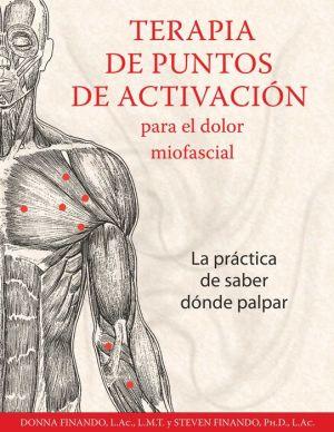 Terapia de puntos de activacion para el dolor miofascial: La practica de saber donde palpar