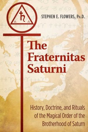 Book The Fraternitas Saturni: History, Doctrine, and Rituals of the Magical Order of the Brotherhood of Saturn