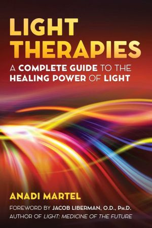 Book Light Therapies: A Complete Guide to the Healing Power of Light