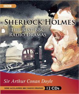 Sherlock Holmes: The Best BBC Radio Dramas