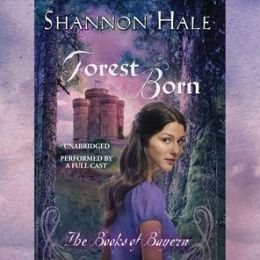 Forest Born: Book Four of the Books of Bayern