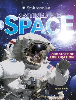 Destined for Space: Our Story of Exploration (PagePerfect NOOK Book)
