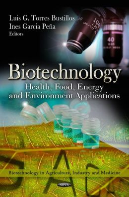 Biotechnology : Health, Food, Energy and Environment Applications