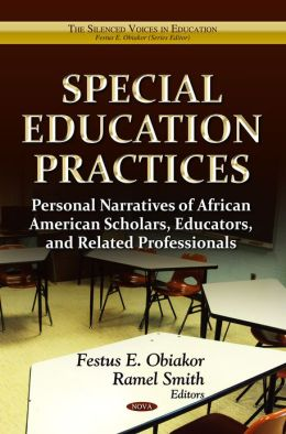 Special Education Practices : Personal Narratives of African American Scholars, Educators, and Related Professionals