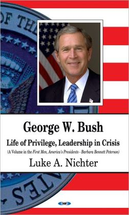 George W. Bush: Life of Privilege, Leadership in Crisis