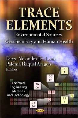 Trace Elements: Environmental Sources, Geochemistry and Human Health