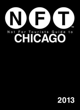Not For Tourists Guide to Chicago 2013