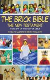 Book Cover Image. Title: The Brick Bible:  The New Testament: A New Spin on the Story of Jesus, Author: Brendan Powell Smith