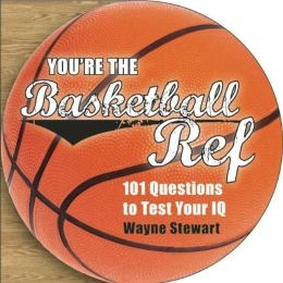 You're the Basketball Ref: 101 Questions to Test Your IQ