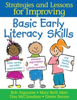 Basic Early Literacy Skills: Strategies and Lessons for Improving