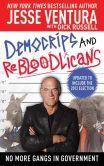 Book Cover Image. Title: DemoCRIPS and ReBLOODlicans:  No More Gangs in Government, Author: Jesse Ventura
