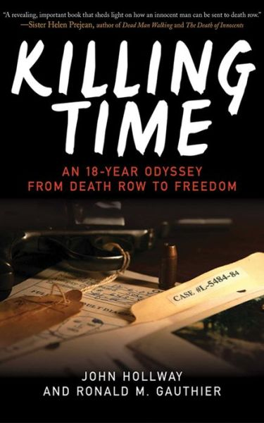Killing Time: An 18-Year Odyssey from Death Row to Freedom