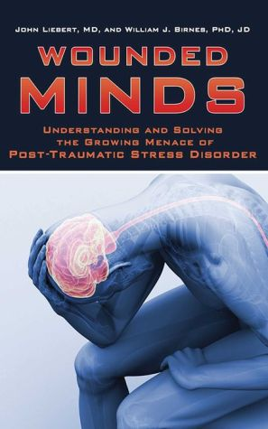 Wounded Minds: Understanding and Solving the Growing Menace of Post-Traumatic Stress Disorder