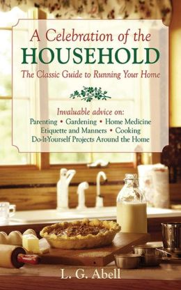 A Celebration of the Household: The Classic Guide to Running Your Home