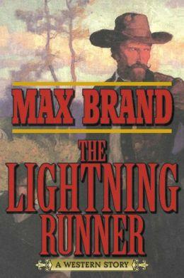 The Lightning Runner: A Western Story