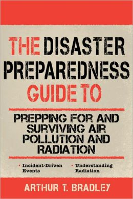 The Disaster Preparedness Guide to Prepping for and Surviving Air Pollution and Radiation