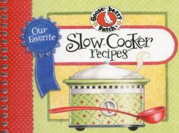 Our Favorite Slow-Cooker Recipes Cookbook: Serve Up Meals That Are Piping Hot, Delicious and Ready When You Are...And Your Slow Cooker Does All the Work!