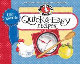 Our Favorite Quick & Easy Recipes Cookbook: It's almost dinnertime...what to serve? Gather everyone around the table for satisying meals that are ready in no time.