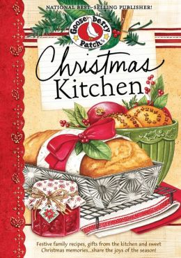 Christmas Kitchen Cookbook: Festive family recipes, gifts from the kitchen and sweet Christmas memories...share the joy of the season!