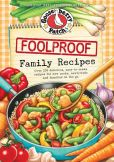 Book Cover Image. Title: Foolproof Family Recipes, Author: Gooseberry Patch
