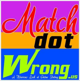 Match Dot Wrong: A Humorous Look at Online Dating