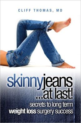 Skinny Jeans At Last! Secrets To Long Term Weight Loss Surgery Success
