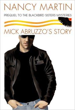 Mick Abruzzo's Story: A Prequel to the Blackbird Sisters Mysteries