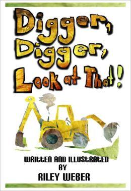 Digger, Digger, Look at That!