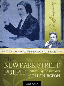 Spurgeon: New Park Street Pulpit: 347 Sermons from the Prince of Preachers