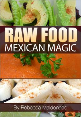 Raw Food Mexican Magic
