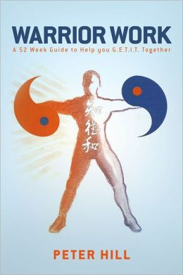 Warrior Work: A 52 Week Guide to Help you Get It Together